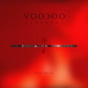 VOODOO CHAMBERS PROLOGUE